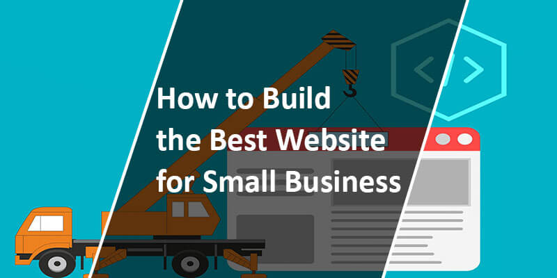 How to Build the Best Website for Small Business in 2021